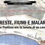 Foreste, fiumi e malaria: quando Pontinia era la tenuta di un cardinale – dal nr. 2 del Chinino